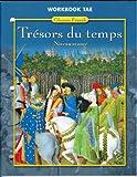 Tresors du Temps: Workbook-Teachers Edition (French Edition)