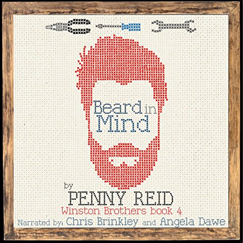 Beard in Mind: Winston Brothers, Volume 4                   By:                                                                                                                                 Penny Reid                               Narrated by:                                                                                                                                 Angela Dawe,                                                                                        Chris Brinkley                      Length: 13 hrs and 19 mins     34 ratings     Overall 4.5