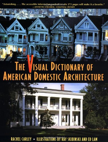 The Visual Dictionary of American Domestic Architecture