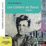 Les Cahiers de Douai - Rimbaud - Edition pédagogique Lycée - Carrés classiques Nathan...