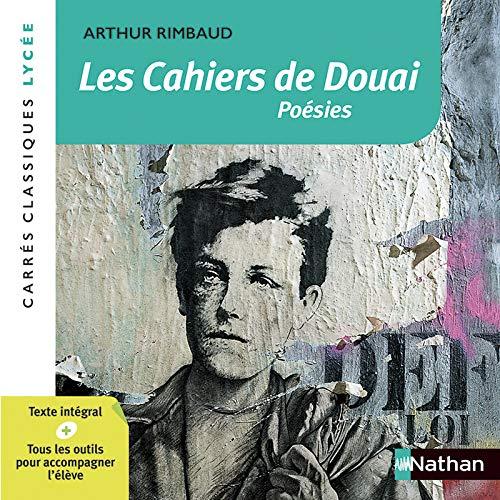 Les Cahiers de Douai - Rimbaud - Edition pédagogique Lycée - Carrés classiques Nathan