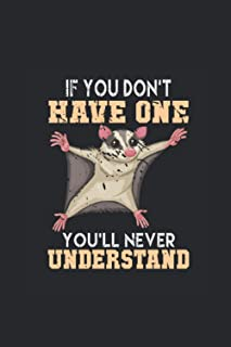 """If You Don't Have One You'll Never Understand: Sugar Gliders Notebook, Dotted Bullet (6"""" x 9"""" - 120 pages) ~ Animal Themed..."""