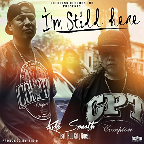 I'm Still Here (feat. Hub City Queen) [Explicit]