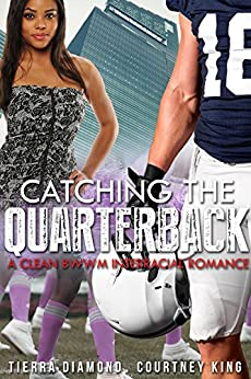 Catching the Quarterback by [Tierra Diamond, Courtney King]