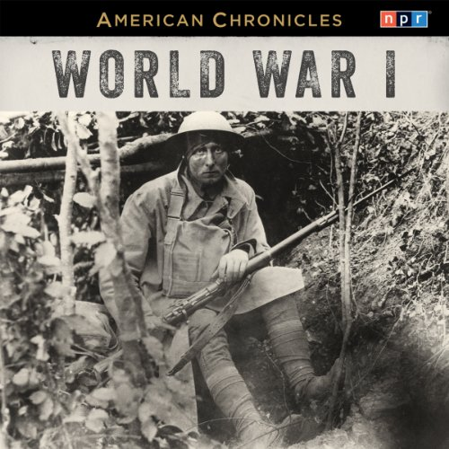NPR American Chronicles: World War I audiobook cover art