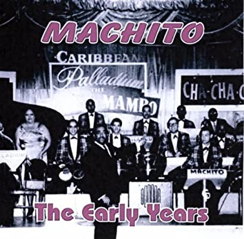 Machito The Early Years