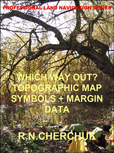 WHICH WAY OUT? - Topographic Map Symbols + Margin Data (Professional Land Navigation Series 2) (English Edition)
