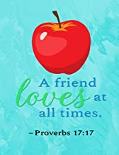 A friend loves at all times - Proverbs 17:17: Composition Notebook for Girls and Boys - Elementary, Middle and High School Students