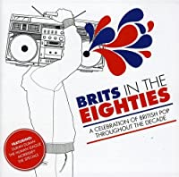 Brits in the Eighties: A Celebration of British Pop throughout the Decade