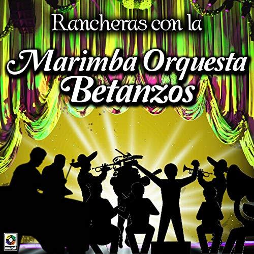 Rancheras Con La Marimba Orquesta Betanzos