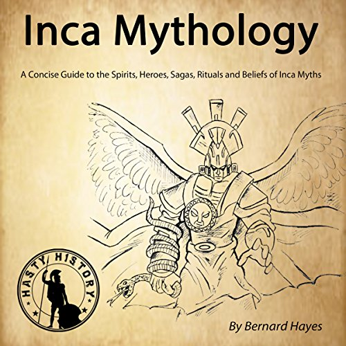 Inca Mythology     A Concise Guide to the Gods, Heroes, Sagas, Rituals and Beliefs of Inca Myths              By:                                                                                                                                 Bernard Hayes                               Narrated by:                                                                                                                                 Gareth Johnson                      Length: 1 hr and 22 mins     1 rating     Overall 5.0