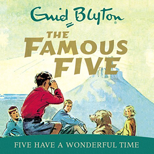 Famous Five: Five Have A Wonderful Time audiobook cover art
