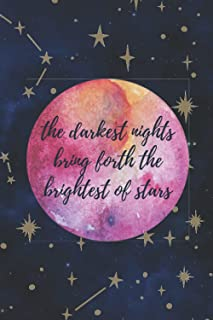 The Darkest Nights Bring Forth the Brightest of Stars: Galaxy Lined Journal