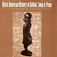Black American History in Ballad Song & Prose