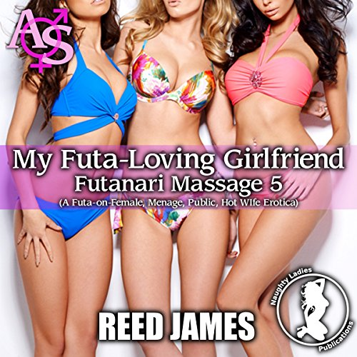 My Futa-Loving Girlfriend: A Futa-on-Female, Menage, Public, Hot Wife Erotica cover art
