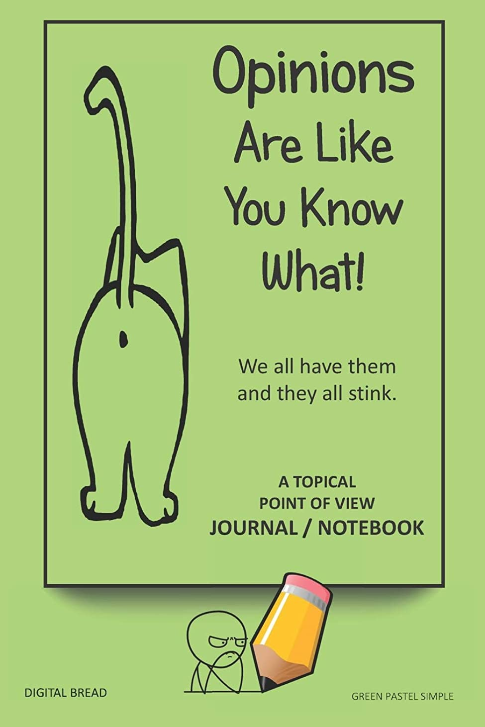 別れるガス虚弱A Topical Point of View JOURNAL NOTEBOOK: Opinions Are Like You Know What! We all have them and they all stink. Record Your Point of View on Topics That Are Important. GREEN PASTEL SIMPLE