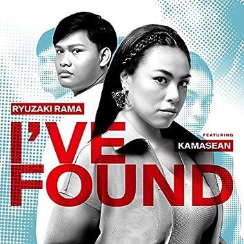 I've Found (feat. Kamasean)