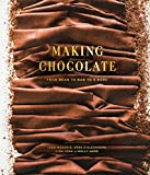 Making Chocolate: From Bean to Bar to S more: A Cookbook