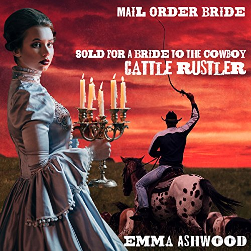 Mail Order Bride: Sold for a Bride to the Cowboy Cattle Rustler                   By:                                                                                                                                 Emma Ashwood                               Narrated by:                                                                                                                                 Stephanie Summerville                      Length: 1 hr and 13 mins     2 ratings     Overall 4.5