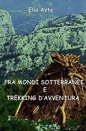 Fra mondi sotterranei e trekking d'avventura