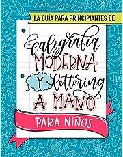 La guía para principiantes de caligrafía moderna y lettering a mano para niños: Un divertido cuaderno de actividades con técnicas paso a paso, ... con los que los más pequeños aprenderán
