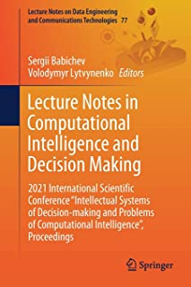 """Lecture Notes in Computational Intelligence and Decision Making: 2021 International Scientific Conference """"Intellectual Sy..."""