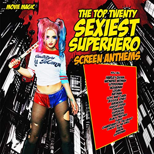 The Top Twenty Sexiest Superhero Anthems