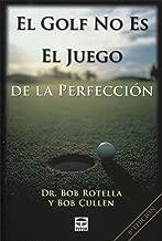 El Golf No Es el Juego de la Perfeccion / Golf Is Not a Game of Perfect (Spanish Edition)