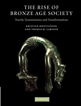 The Rise of Bronze Age Society: Travels, Transmissions and Transformations