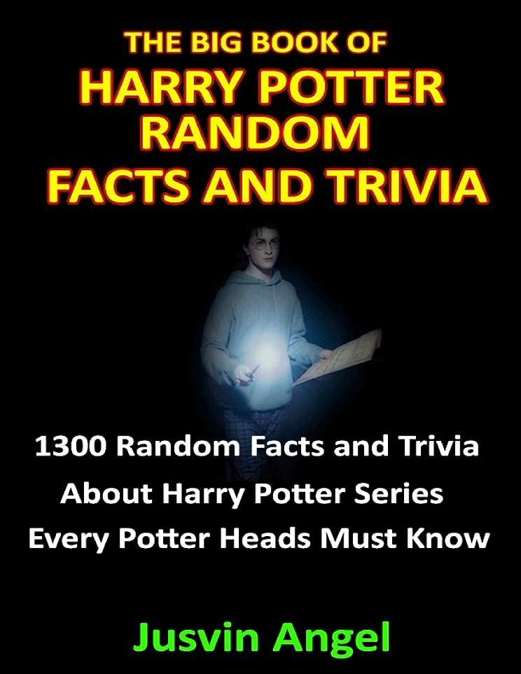 聖なるエイズラジエーターThe Big Book of Harry Potter Random Facts and Trivia: 1300 Random Facts and Trivia about Harry Potter Series Every Potter Heads Must Know