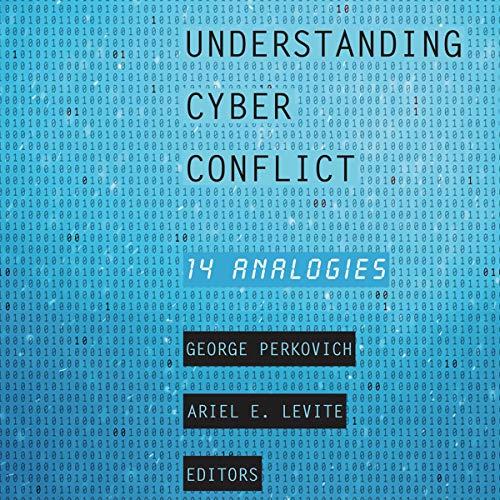 Understanding Cyber Conflict: 14 Analogies Titelbild