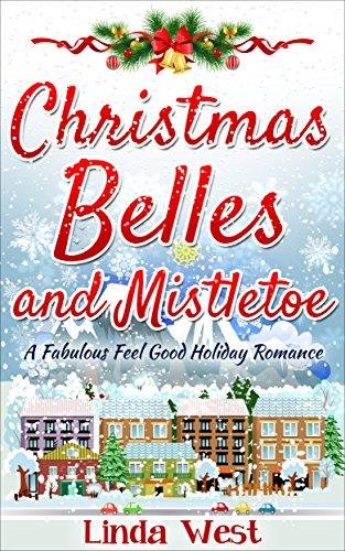 Christmas Belles and Mistletoe: A Small-Town Christmas Romance (Love on Kissing Bridge Mountain Book 6)