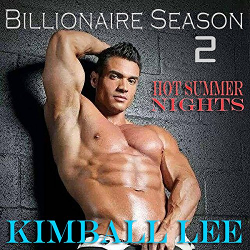 Billionaire Season 2: Hot Summer Nights (Bilionaire Season) audiobook cover art