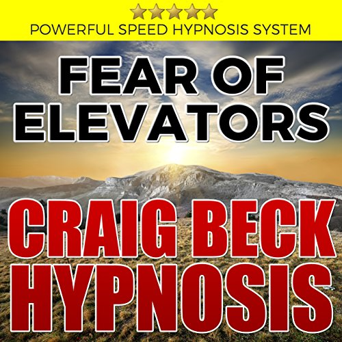Fear of Elevators: Craig Beck Hypnosis cover art