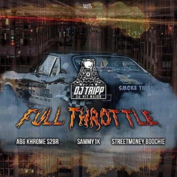 Full Throttle (feat. ABG Khrome, Sammy1k & StreetMoney Boochie)