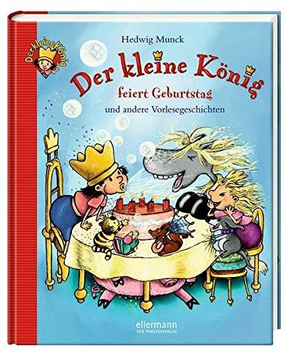 Der kleine König feiert Geburtstag und andere Vorlesegeschichten (Große Vorlesebücher)