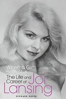 """When a Girl's Beautiful"" — The Life and Career of Joi Lansing"