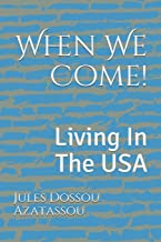 When We Come!: Living In The USA