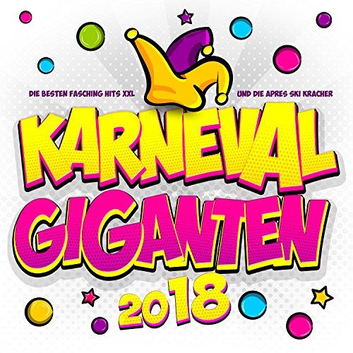 Karneval Giganten 2018 - Die besten Fasching Hits Xxl und die Apres Ski Kracher