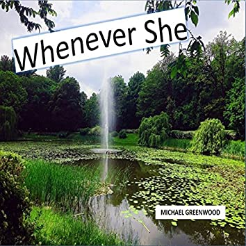 Whenever She