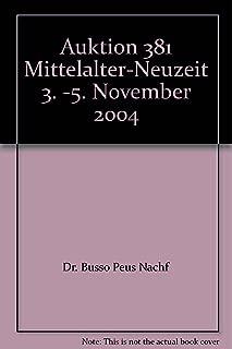 Auktion 381 Mittelalter-Neuzeit 3. -5. November 2004
