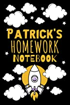 Patrick's Homework Notebook: Back To School Personalized Homework Notebook Student Planner - School timetable (120 Pages, ...