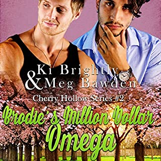 Brodie's Million Dollar Omega     Cherry Hollow Series, Book 2              By:                                                                                                                                 Ki Brightly,                                                                                        Meg Bawden                               Narrated by:                                                                                                                                 Gabriel Amari                      Length: 6 hrs and 56 mins     10 ratings     Overall 4.4
