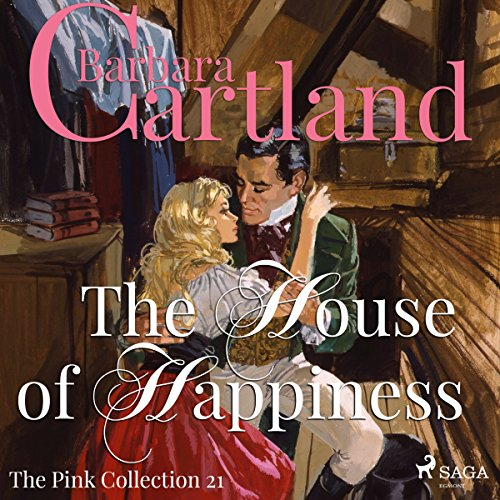 The House of Happiness (Barbara Cartland's Pink Collection 21) audiobook cover art