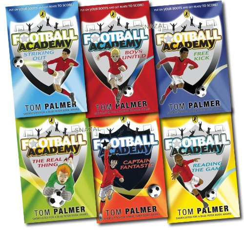 Football Academy, 6 books Colletion Pack , (Captain Fantastic; Free Kick; Boys United; Reading The Game; Striking Out; The Real Thing) Tom Palmer