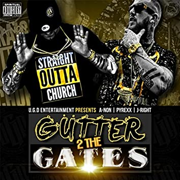 Gutter 2 the Gates (feat. Pyrexx & J-Right)