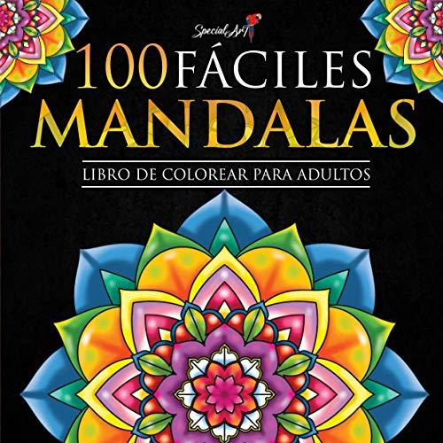 100 Mandalas Fáciles: Libro de Colorear. Mandalas de Colorear para Adultos, Excelente Pasatiempo anti estrés para relajarse con bellísimas Mandalas. (Idea de regalo)