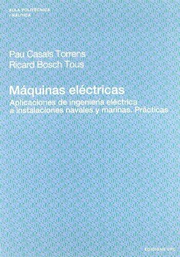 Máquinas eléctricas: Aplicaciones de ingeniería eléctrica a instalaciones navales y marinas. Prácticas.: 94 (Aula Politècnica)