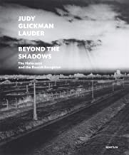 Judy Glickman Lauder: Beyond the Shadows: The Holocaust and the Danish Exception