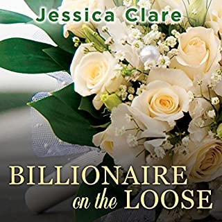 Billionaire on the Loose     Billionaires and Bridesmaids Series, Book 5              By:                                                                                                                                 Jessica Clare                               Narrated by:                                                                                                                                 Jillian Macie                      Length: 9 hrs and 38 mins     141 ratings     Overall 4.4